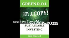 GREEN ROI RADIO Host, Ken Howard is Best Selling Author, Investment Expert, Green Consultant, Sustainability Expert and International Speaker.   www.BuyaCopyNow.com