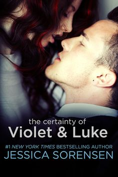 """THE CERTAINTY of VIOLET & LUKE"" by Jessica Sorensen"