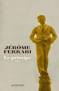 Le principe, Jérôme Ferrari ~ Le Bouquinovore