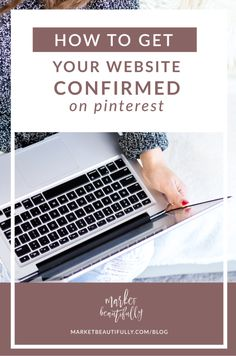 How to Get Your Website Confirmed On Pinterest. If you have a business Pinterest account this is the perfect how to tutorial for easily confirming your website on Pinterest. Save to read for later or click through to get access to the step by step tutorial!