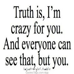 45 Crush Quotes - Truth is, I'm crazy for you. Having a crush one someone can make you feel like you're walking on air when you're around that special person and these 45 crush quotes hit home. Cute Crush Quotes, Secret Crush Quotes, Sad Love Quotes, Mood Quotes, Crush Quotes For Girls, Crazy For You Quotes, Quotes App, Crazy For Love, Boy Girl Quotes