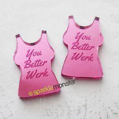 You Better Werk -tank top cabs deco 2 pcs pink mirror cabochon laser cut acrylic phone case shirt