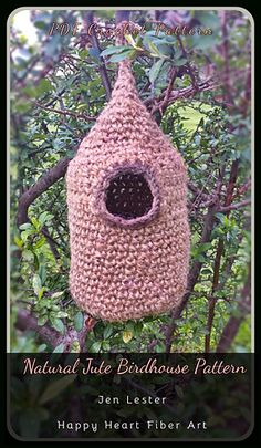 Ravelry: Hanging Jute Birdhouse pattern by Happy Heart Fiber Art
