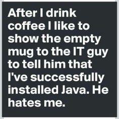 Hahaha, Java....