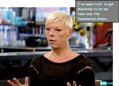 """Tabatha Coffey... """"Let Me Take Over The Housewives!""""..that would be something! lol"""