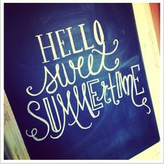 """Hello Sweet Summertime Chalkboard...check out my blog at everydayshouldsparkle.com for FUN """"summer"""" inspired chalkboards"""