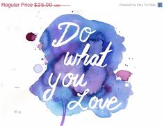"""Sweetheart Sale Print of Original Watercolor Painting, Titled: """"Do What You Love"""" by Jessica Buhman 8 x 10 Pink Purple Blue Quote Inspiratio..."""