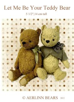 Let Me Be your Teddy Bear is a a sweet old thing made in Viscose and needs to be hand sewn. Approx 14 cm , 5 1/2 approx tall. He has been designed by myself Esther Pepper Australian Bear artist for the past 22 years. Bear making experience required. If you never ever made a bear