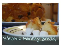 Table for Seven: S'mores Monkey Bread