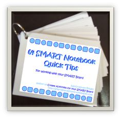 64QuickSmartTips for your SMART Board - PDF ready to download, print and put on a ring for easy reference! Love them! http://smartboardsmarty.wikispaces.com/64+SMART+Notebook+Quick+Tips