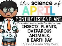 """""""The Science of April"""": Insects, Plants, Oviparous Animals & Earth Day (from The First Grade Parade on TpT) Science Lesson Plans, Science Resources, Science Books, Science Lessons, Science Activities, Spring Activities, Science Ideas, Science Projects, First Grade Parade"""