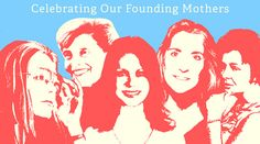 Sign our ecard wishing the founding mothers of the Ms. Foundation a Happy Mothers