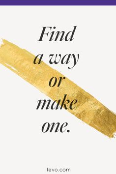 Career wisdom - Find your own way or make your own path. #wisewords #quotes #levoinspired www.levo.com