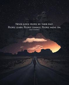 Never judge people by their past..