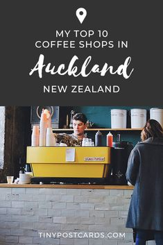 My top 10 cafes in Auckland | New Zealand | Tiny Postcards