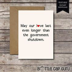 PRINTABLE Card /May Our Love Last Even Longer Than the Government Shutdown /Funny Political Valentines Day Anniversary Donald Trump DOWNLOAD