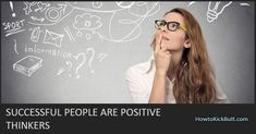 How To Kick Butt - Your daily dose of motivation! Positive Thinker, Motivational Articles, Successful People, Positivity, Optimism