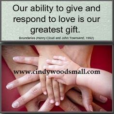 Our ability to give and respond to love is our greatest gift.