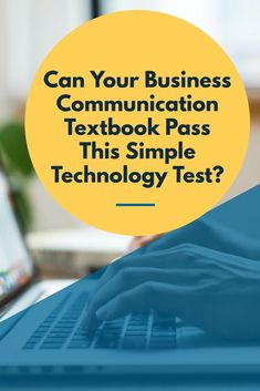 Take this quick test to determine whether your current textbook passes. Business Writing, Textbook, Scores, Insight, Communication, Author, Student, Technology, Teaching