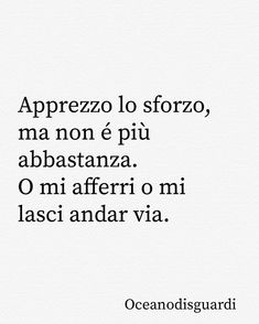 Small Quotes, Sad Love Quotes, Words Quotes, Me Quotes, Italian Phrases, Italian Quotes, Sarcastic Sentence, Deep Sentences, Midnight Thoughts