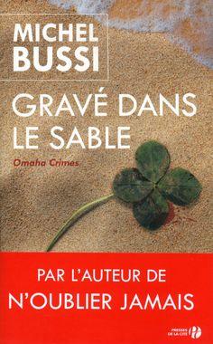 Gravé dans le sable est un roman de Michel Bussi publié aux éditions Les Presses de la Cité. Une critique de Alain Dagnez pour L'Ivre de Lire !