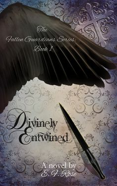 Divinely Entwined (The Fallen Guardians Series, Book 1) By: E.F. Rose  http://www.amazon.com/Divinely-Entwined-Fallen-Guardians-Book-ebook/dp/B014E1XYAS/ref=asap_bc?ie=UTF8