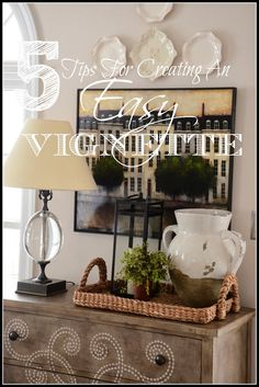StoneGable: 5 TIPS FOR CREATING AN EASY VIGNETTE