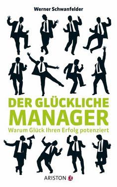 """Wie kann ich gut motivieren? Nur wenn ich selbst glücklich und zufrieden bin. Daher: Glückliche Manager sind die besseren Manager und """"machen"""" erfolgreichere Unternehmen. Mehr Infos: www.schwanfelder.eu  und hier: http://www.randomhouse.de/Buch/Der-glueckliche-Manager-Warum-Glueck-Ihren-Erfolg-potenziert/Werner-Schwanfelder/e369785.rhd"""