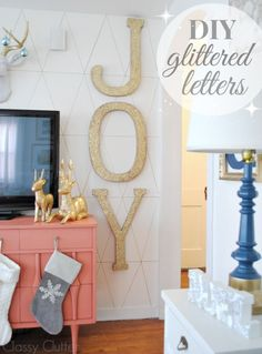 DIY glittered letters - love the JOY and would be cute with any word! classyclutter.net