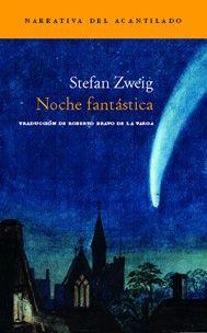 'Noche fantástica', Stefan Zweig. La primavera vienesa despierta sentimientos reprimidos, descubre anhelos ocultos, reanima conciencias dormidas