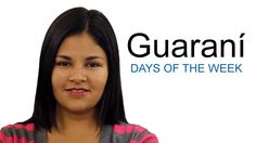 Learn Guaraní - Days of the Week. Guarani is an indigenous language of South America that belongs to the Tupi–Guarani subfamily of the Tupian languages. There are about 4.8 million native speakers of Guarani.  Length: 45 seconds.
