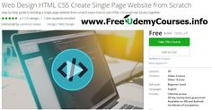 [#Udemy 100% Off] Web Design #HTML #CSS Create Single Page #Website from Scratch   About This Course  Published 8/2016English  Course Description  Onepage scrolling websites are extremely popular and a great way to way to present information for anyone.   Benefits of one page websites  Great for mobile  Encourage users to see more content  very visuallyappealing  no page refreshes  easy to setup  engagesvisitors in a unique way  provide information in a unique and easy to consume way  Learn…