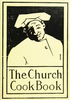 """The Church Cook Book"" (1908) Published By Williams & Wilkins Company"