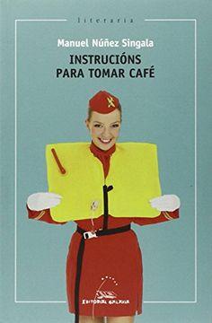 Instrucións para tomar café / Manuel Núñez Singala