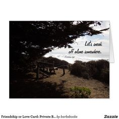 Friendship or Love Card: Private Bench by Ocean Card