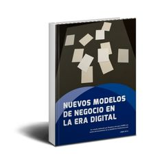 Nuevos modelos de negocio en la era digital - PDF - Ebook  #modelosDeNegocios #negocios #eraDigital  http://librearchivo.blogspot.com/2016/01/nuevos-modelos-de-negocio-en-la-era-digital-pdf.html