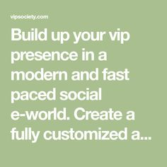Build up your vip presence in a modern and fast paced social e-world. Create a fully customized and themed profile, add music videos and images, form your own e-family and meet new and exciting people from all over the world.