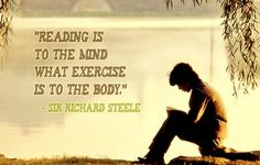 Reading is to the mind what exercise is to the body #education #teaching #reading #readersclub
