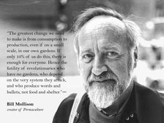 Bill Mollison: The Birth of a Global Movement Bill Mollison In Bill Mollison, the co-founder of permaculture, won the Right Livelihood Award. This is his acceptance speech. It explains his motivations, how he began the global permaculture movement fr Permaculture Design, Natural Pond, Natural Garden, Bill Mollison, Enemy Of The State, Acceptance Speech, Interesting Quotes, Urban Farming, Gardens