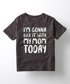 Black 'I'm Gonna Kick It With My Mom' Tee - Kids