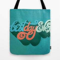 Best Day Ever Tote Bag by magicmaia - $22.00