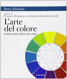 Amazon.it: L'arte del colore. Guida pratica all'uso dei colori - Betty Edwards, A. Catania - Libri