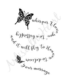 Memorial Tattoo Quotes, Tattoos For Dad Memorial, Remembrance Tattoos, Remembrance Gifts, Butterfly Quotes, Butterfly Print, Dad Tattoos, Rip Tattoos For Dad, Tatoos