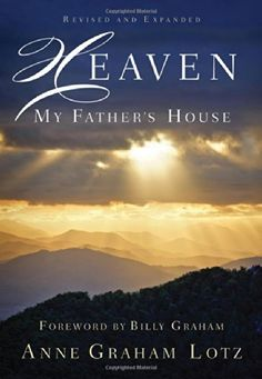 Heaven: My Father's House by Anne Graham Lotz http://www.amazon.com/dp/0718021304/ref=cm_sw_r_pi_dp_eKa1tb1C3C5R2PKZ