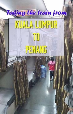 taking the train from kuala lumpur to penang. How to buy tickets, how much it cost, the train schedule and what the trains are like.