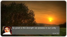 So great is the strength we possess in our unity