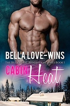 Cabin Heat: A New Adult and College Romance (The Billionaire Romance Redemption Series Book 1) by Bella Love-Wins, http://www.amazon.com/dp/B00UO7WUBG/ref=cm_sw_r_pi_dp_NVievb1870YVH