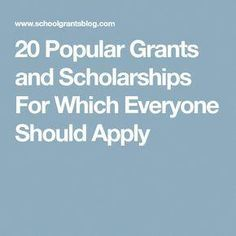 20 Popular Grants and Scholarships For Which Everyone Should Apply Grants For College, Financial Aid For College, Saving For College, College Planning, Scholarships For College, Education College, College Tips, College Savings, College Ready
