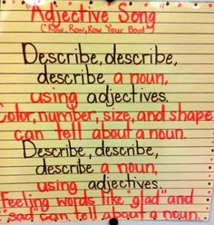 Adjective song. My kids LOVED it!