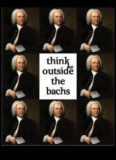 Think outside the Bachs classical music jokes, baroque music I Love Music, Music Is Life, Choir Memes, Choir Humor, Orchestra Humor, Music Jokes, Funny Music, Band Jokes, Band Puns